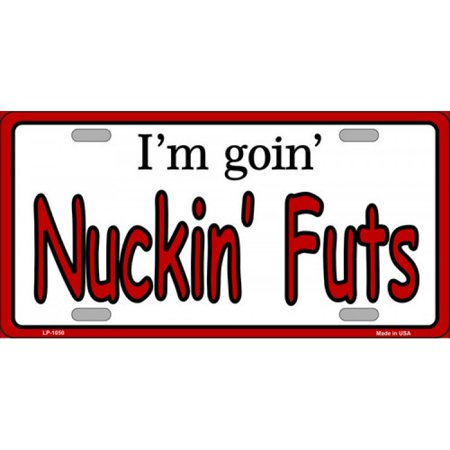 I'm Goin' Nuckin' Futs Metal License Plate - image 1 of 1