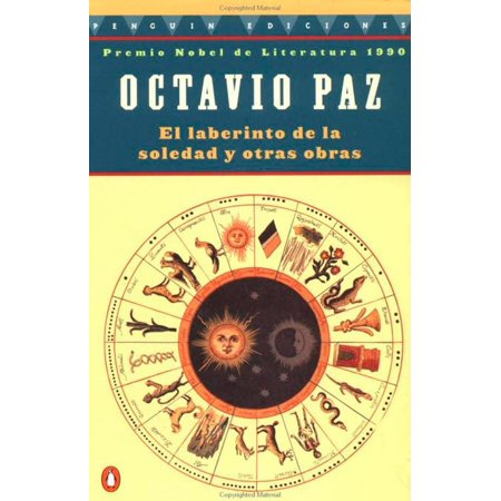 El Laberinto de la Soledad y Otras Obras (My Life With The Wave Octavio Paz)