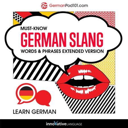 Learn German: Must-Know German Slang Words & Phrases (Extended Version) -