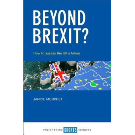 Beyond Brexit   How To Assess The Uks Future