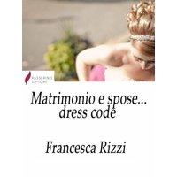 Matrimonio e spose... dress code - eBook