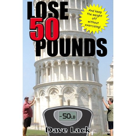 Lose 50 Pounds and Keep the Weight off Without Exercising! -