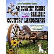 Life Escapes Adult Coloring Books: Adult Coloring Books 48 Country Scenes Realistic Country Landscapes: Relaxing in Country Life with Barns, Gardens, Cottages, Farm Animals, Chickens, Roosters, Horses