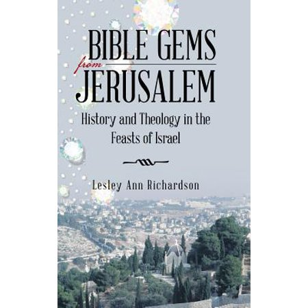 - Bible Gems from Jerusalem : History and Theology in the Feasts of Israel