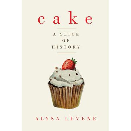 A Slice Of Cake - Cake: A Slice of History - eBook
