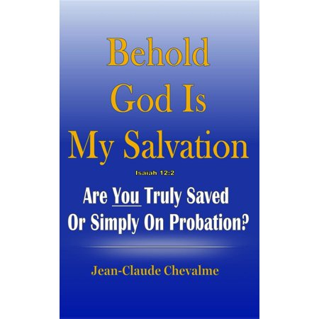 Behold God is My Salvation! Isaiah 12:2 - eBook