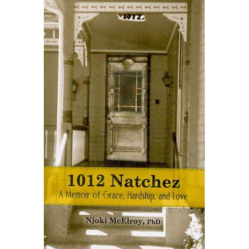1012 Natchez: A Memoir of Joy, Hardship, and Hope