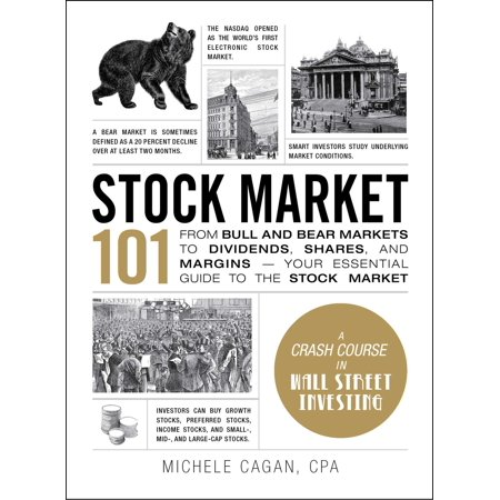Stock Market 101 : From Bull and Bear Markets to Dividends, Shares, and Margins—Your Essential Guide to the Stock
