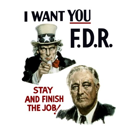 Vintage World War II propaganda poster featuring Uncle Sam and President Franklin Roosevelt It reads I Want You FDR Stay And Finish The Job Poster Print (8 x