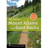 Day Hiking Mount Adams & Goat Rocks Wilderness : Indian Heaven * Yakima Area * White Pass