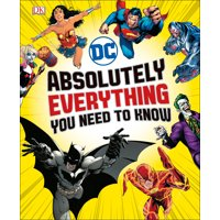 DC Comics Absolutely Everything You Need to Know (Hardcover)