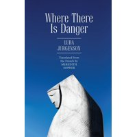 Jews of Russia & Eastern Europe and Their Legacy: Where There Is Danger (Paperback)