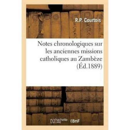 Notes Chronologiques Sur Les Anciennes Missions Catholiques Au Zambeze  A Son Exce Mr   Auguste De Castilho  Gouverneur General De La Province De Moza