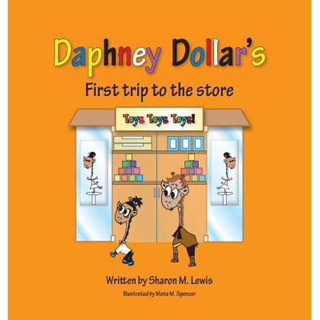 Daphney Dollar's First Trip to the Store : Daphney Dollar and Friends (Dollar Store Halloween Crafts)