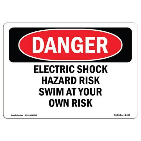 OSHA Danger Sign - Electric Shock Hazard Risk Swim At Your Own Risk 10