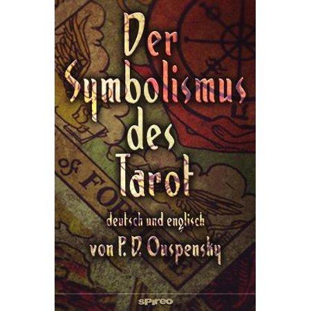 Der Symbolismus Des Tarot. Deutsch - Englisch : Tarot ALS Philosophie Des Okkultismus - Gemalt in Phantastischen Bildern Des Geistes (Gemalt Sonnenbrille)