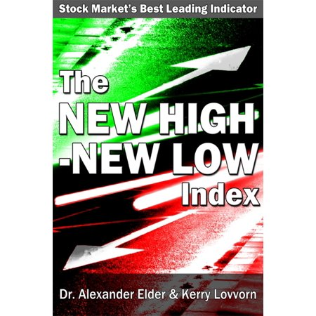 The New High: New Low Index: Stock Market's Best Leading Indicator - (Best Stock Chart Indicators)