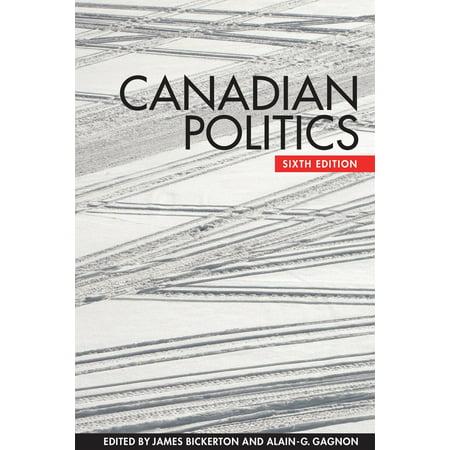 Canadian Politics, Sixth Edition - eBook (The Globalization Of World Politics 6th Edition)