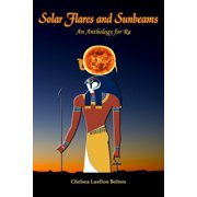 Solar Flares and Sunbeams : An Anthology for Ra (Paperback)