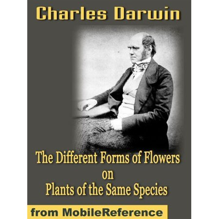 Plant Species - The Different Forms Of Flowers On Plants Of The Same Species (Mobi Classics) - eBook