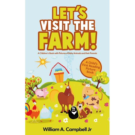 Let's Visit the Farm! A Children's eBook with Pictures of Farm Animals and Baby Animals (A Child's 0-5 Age Group Reading Picture Book Series) - eBook