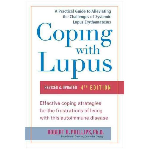 Coping With Lupus: A Practical Guide to Alleviating the Challenges of Systemic Lupus Erythematosus