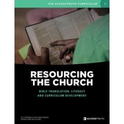 Resourcing the Church : Bible Translation, Literacy and Curriculum Development