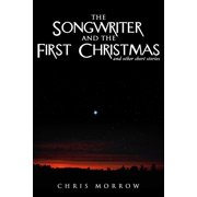 The Songwriter And The First Christmas And Other Short Stories - eBook