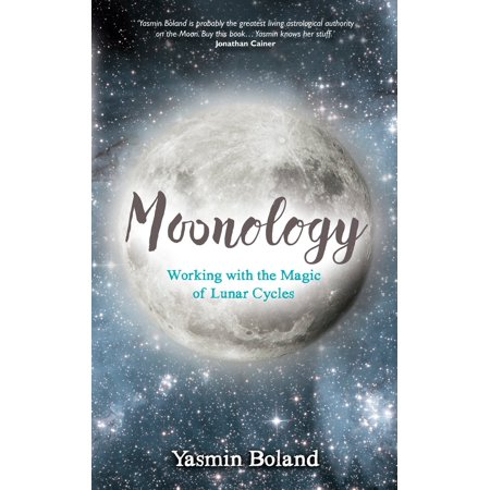 Moonology : Working with the Magic of Lunar Cycles