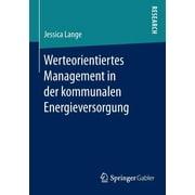 Werteorientiertes Management in Der Kommunalen Energieversorgung (Paperback)