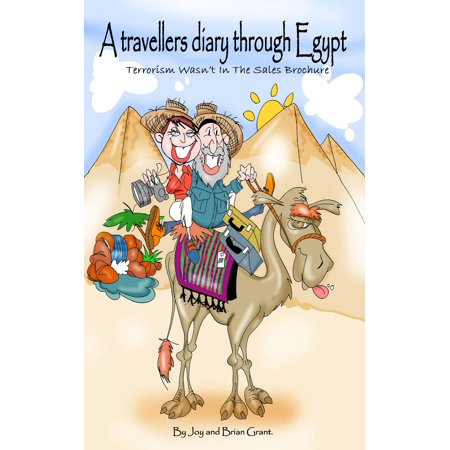 A Travellers Diary Through Egypt: Terrorism Wasn't In The Sales Brochure - eBook Neon Sales Brochure