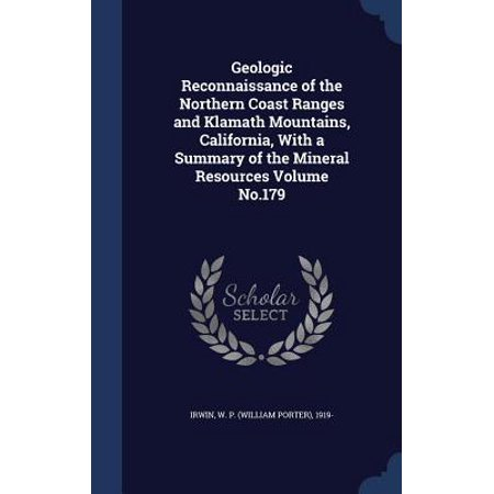 Klamath Range - Geologic Reconnaissance of the Northern Coast Ranges and Klamath Mountains, California, with a Summary of the Mineral Resources Volume No.179 Hardcover
