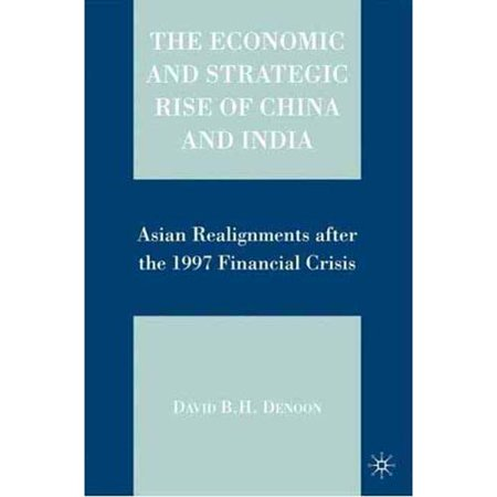 The Economic And Strategic Rise Of China And India  Asian Realignments After The 1997 Financial Crisis
