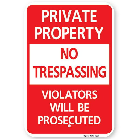 Highway Construction Signs - Private Property No Trespassing Violators Will Be Prosecuted Sign 12