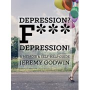 Depression? F*** Depression! - eBook