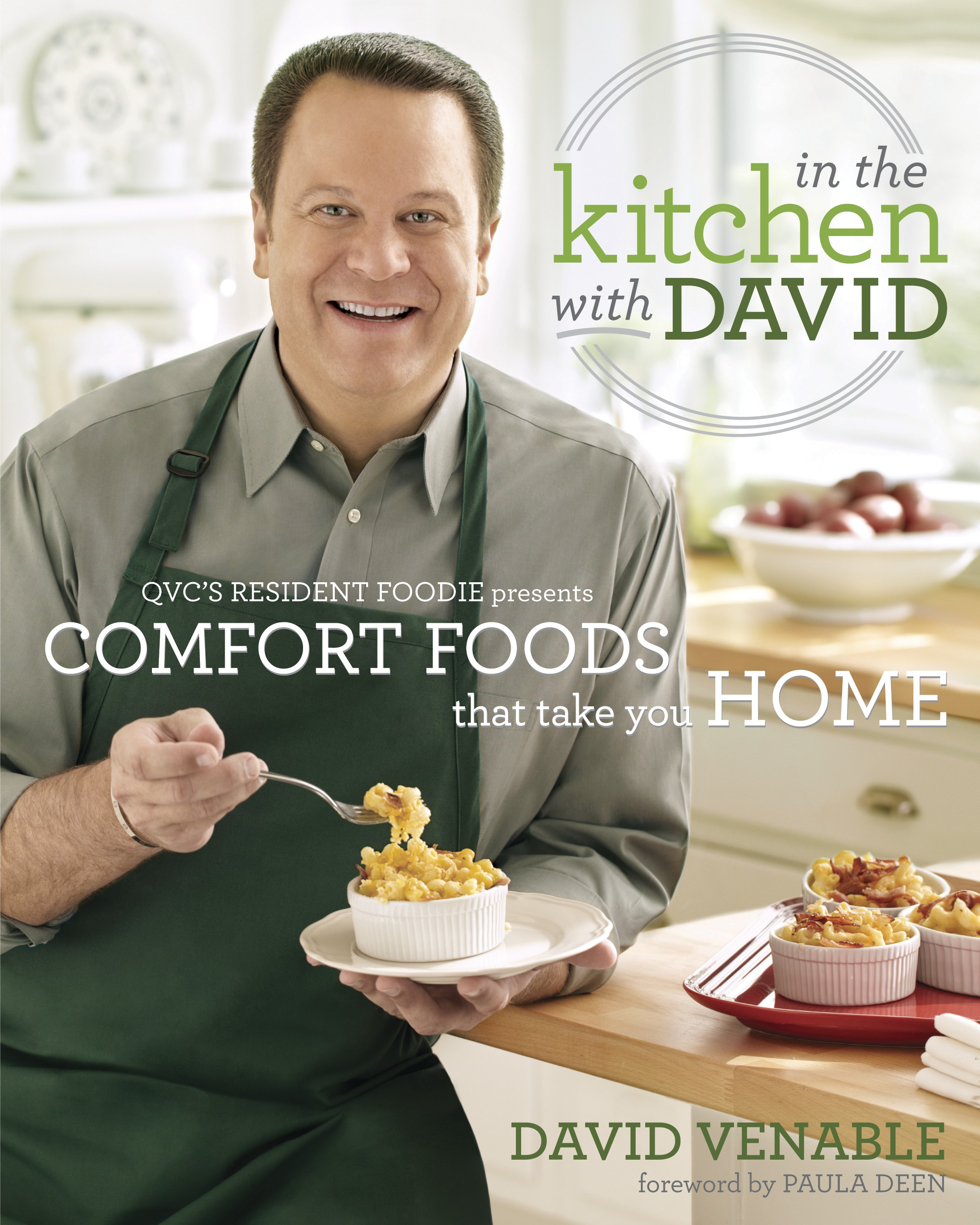 Delightful In The Kitchen With David : QVCu0027s Resident Foodie Presents Comfort Foods  That Take You Home Amazing Design