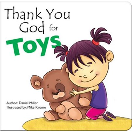 Thank You God for Toys : A Child Thanks God for His (Thanks Be To God For His Indescribable Gift)
