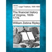 The Financial History of Virginia, 1609-1776.