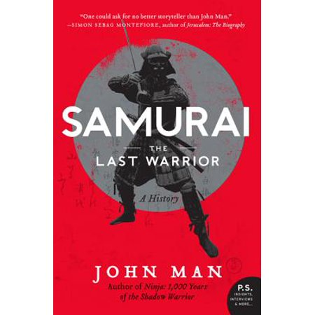 Samurai: The Last Warrior : A History](Samurai Worrior)