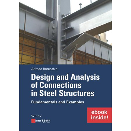Design and Analysis of Connections in Steel Structures: Fundamentals and Examples (Inkl. E-Book ALS