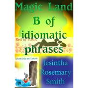 Magic Land B of idiomatic phrases - eBook