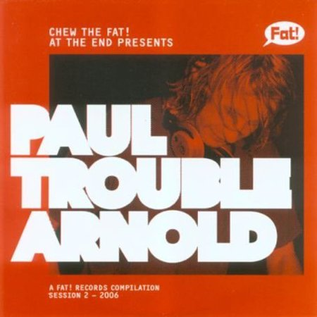 Chew the Fat! Paul Trouble Arnold (CD)