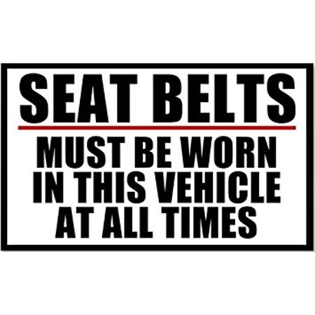 Seat Belt Decal (Seat Belts Must Be Worn Business Safety Sticker Decal (car van truck) 3 x 5 inch)