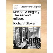Medea. a Tragedy. the Second Edition.