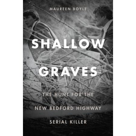 Shallow Graves : The Hunt for the New Bedford Highway Serial Killer](Serial Killer Halloween Outfit)