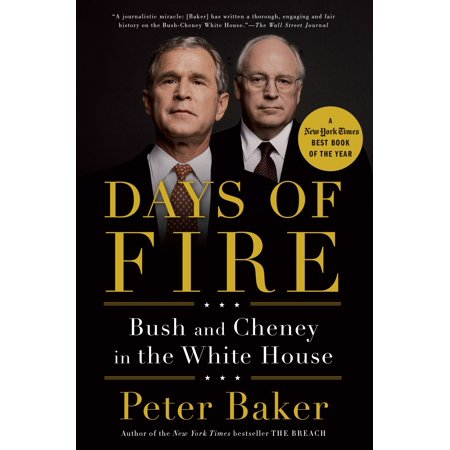 Bush Cheney Sticker - Days of Fire : Bush and Cheney in the White House
