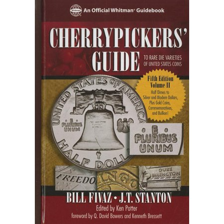 United States Rare Coins - Cherrypickers' Guide to Rare Die Varieties of United States Coins, Volume 2 : Half Dimes Throug Gold, Commemoratives, and Bullion Coinage