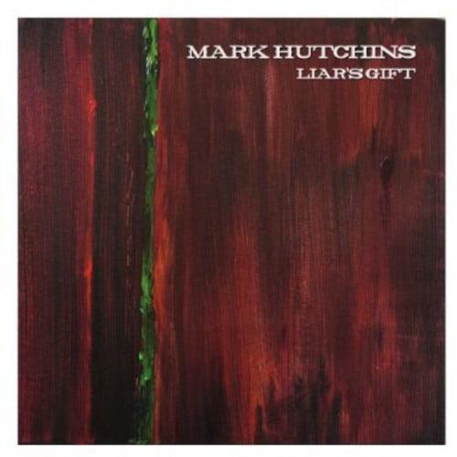 Mark Hutchins - Liar's Gift [CD]