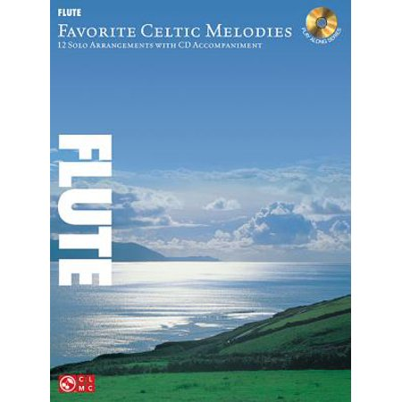 Solo Flute Pieces - Favorite Celtic Melodies for Flute : 12 Solo Arrangements with CD Accompaniment