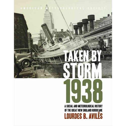 Taken by Storm, 1938: A Social and Meteorological History of the Great New England Hurricane